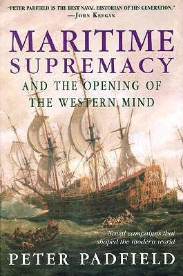 Image for Maritime Supremacy and the Opening of the Western Mind : Naval Campaign That Shaped the Modern World, 1588-1782
