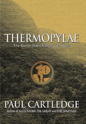 Thermopylae: The Battle That Changed the World, Cartledge, Paul