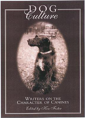 Image for DOG CULTURE WRITERS ON THE CHARACTER OF CANINES