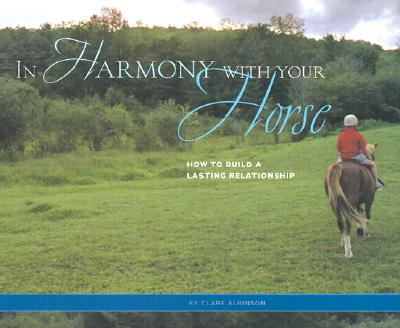 Image for In Harmony With Your Horse How to Build a Lasting Relationship