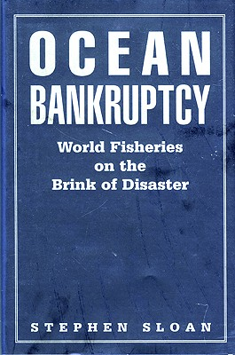 Image for Ocean Bankruptcy: World Fisheries on the Brink of Disaster