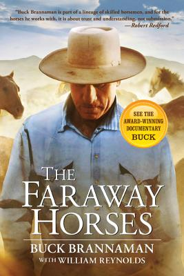 Image for The Faraway Horses The Adventures and Wisdom of One of America's Most Renowned Horsemen