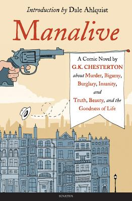 Manalive: A Novel, G. K. Chesterton