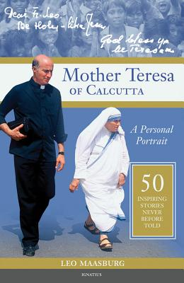 Image for Mother Teresa of Calcutta: A Personal Portrait - 50 Inspiring Stories Never Before Told