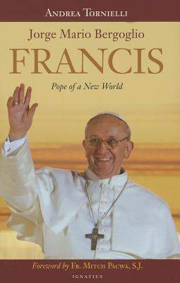 Francis: Pope of a New World, Andrea Tornielli