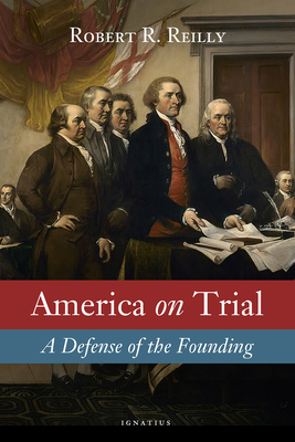 Image for America on Trial: A Defense of the Founding