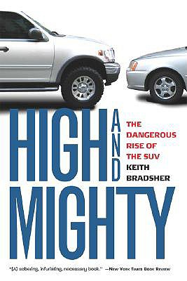Image for High and Mighty: The Dangerous Rise of the SUV