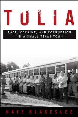 Image for Tulia: Race, Cocaine, and Corruption in a Small Texas Town