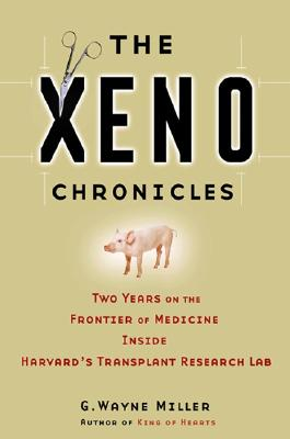 Image for The Xeno Chronicles: Two Years on the Frontier of Medicine Inside Harvard's Transplant Research Lab