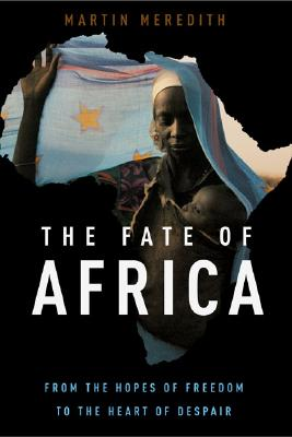 Image for The Fate of Africa: From the Hopes of Freedom to the Heart of Despair