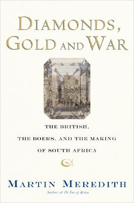 Image for Diamonds, Gold, and War: The British, the Boers, and the Making of South Africa