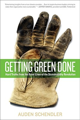 Image for Getting Green Done Hard Truths from the Front Lines of the Sustainability Revolution