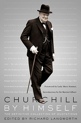 Churchill by Himself: The Definitive Collection of Quotations, CHURCHILL, Winston S.