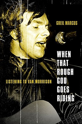Image for When That Rough God Goes Riding: Listening to Van Morrison