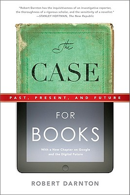 Image for Case for Books: Past, Present, and Future