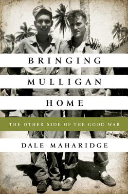 Image for Bringing Mulligan Home  **SIGNED 1st Edition /1st Printing**  The Other Side of the Good War
