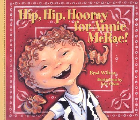 Hip, Hip, Hooray for Annie McRae, Brad Wilcox