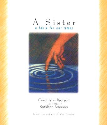 A Sister:  a fable for our times, Carol Lynn Pearson