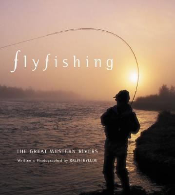 Image for Fly Fishing the Great Western Rivers