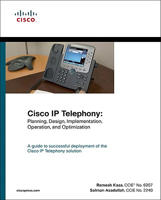 Image for Cisco IP Telephony: Planning, Design, Implementation, Operation, and Optimization