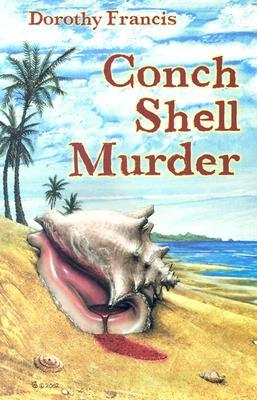 Conch Shell Murder, Francis, Dorothy