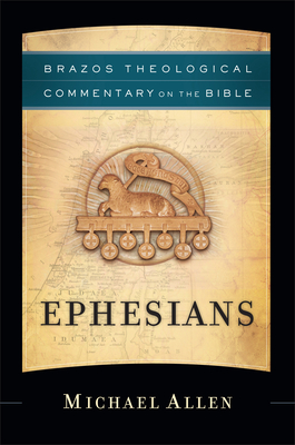 Image for Ephesians (Brazos Theological Commentary on the Bible)