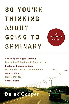 Image for So You're Thinking about Going to Seminary: An Insider's Guide