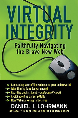 Image for Virtual Integrity: Faithfully Navigating the Brave New Web