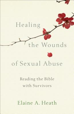 Image for Healing the Wounds of Sexual Abuse