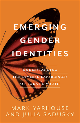 Image for Emerging Gender Identities: Understanding the Diverse Experiences of Today's Youth