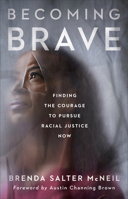 Image for Becoming Brave: Finding the Courage to Pursue Racial Justice Now