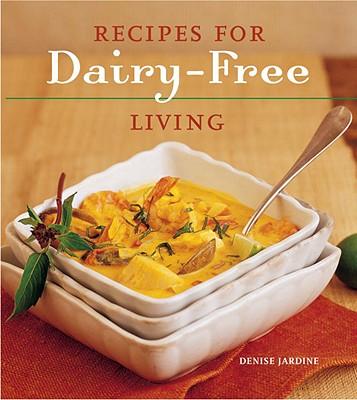 Recipes for Dairy-Free Living, Jardine, Denise