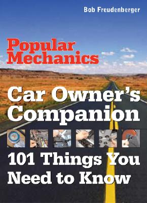 Image for Car Owner's Companion: 101 Things You Need to Know (Popular Mechanics)