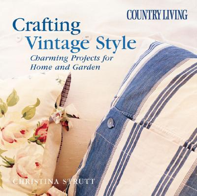 Image for Country Living Crafting Vintage Style: Charming Projects for Home & Garden