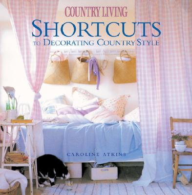 Image for SHORTCUTS TO DECORATING COUNTRY STYLE COUNTRY LIVING