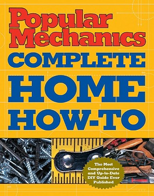 Image for Popular Mechanics Complete Home How-To