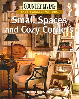 Image for Country Living Easy Transformations: Small Spaces and Cozy Corners