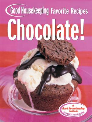 Image for Chocolate! Good Housekeeping Favorite Recipes (Favorite Good Housekeeping Recipes)