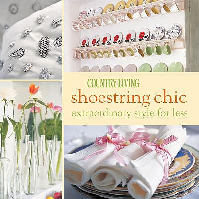 Image for Country Living Shoestring Chic: Extraordinary Style for Less