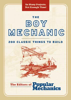 Image for The Boy Mechanic: 200 Classic Things to Build