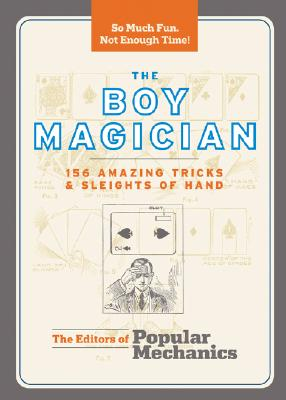 Image for The Boy Magician: 156 Amazing Tricks & Sleights of Hand (Popular Mechanics)