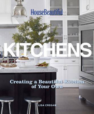 Image for House Beautiful Kitchens: Creating a Beautiful Kitchen of Your Own
