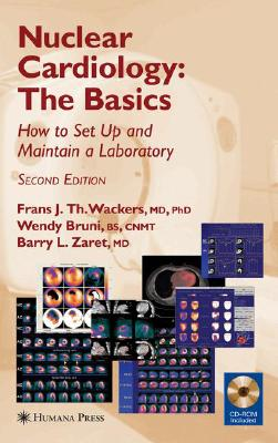 Image for Nuclear Cardiology, The Basics: How to Set Up and Maintain a Laboratory (Contemporary Cardiology)