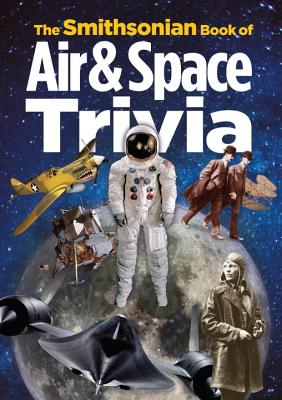Image for The Smithsonian Book of Air & Space Trivia