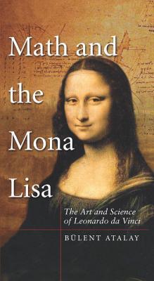 Image for Math and the Mona Lisa: The Art and Science of Leonardo da Vinci