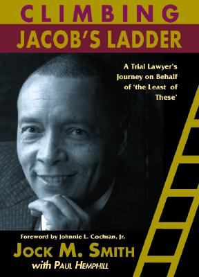 Image for Climbing Jacob's Ladder: A Trial Lawyer?s Journey on Behalf of ?the Least of These?
