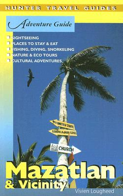 Adventure Guide Mazatlan & Vicinity (Adventure Guides Series) (Adventure Guides Series) (Adventure Guide to Mazatalan & Vicinity), Vivien Lougheed