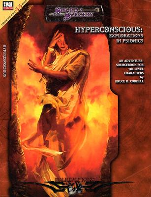 Image for Hyperconscious: Explorations in Psionics (Dungeons & Dragons d20 3.5 Fantasy Roleplaying Adventure, 7th Level)