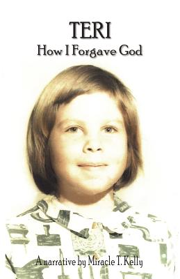 Image for TERI: How I Forgave God