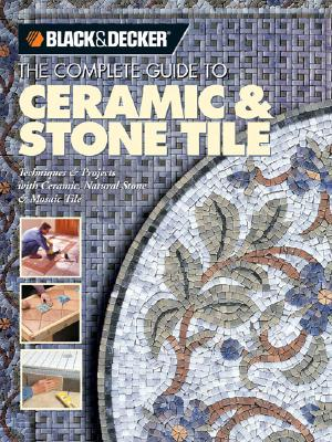 Image for The Complete Guide to Ceramic & Stone Tile (Black & Decker)